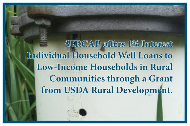 SERCAP offers 1% Interest Individual  Household Well Loans to Low-Income Households in Rural Communities through a Grant from USDA Rural Development